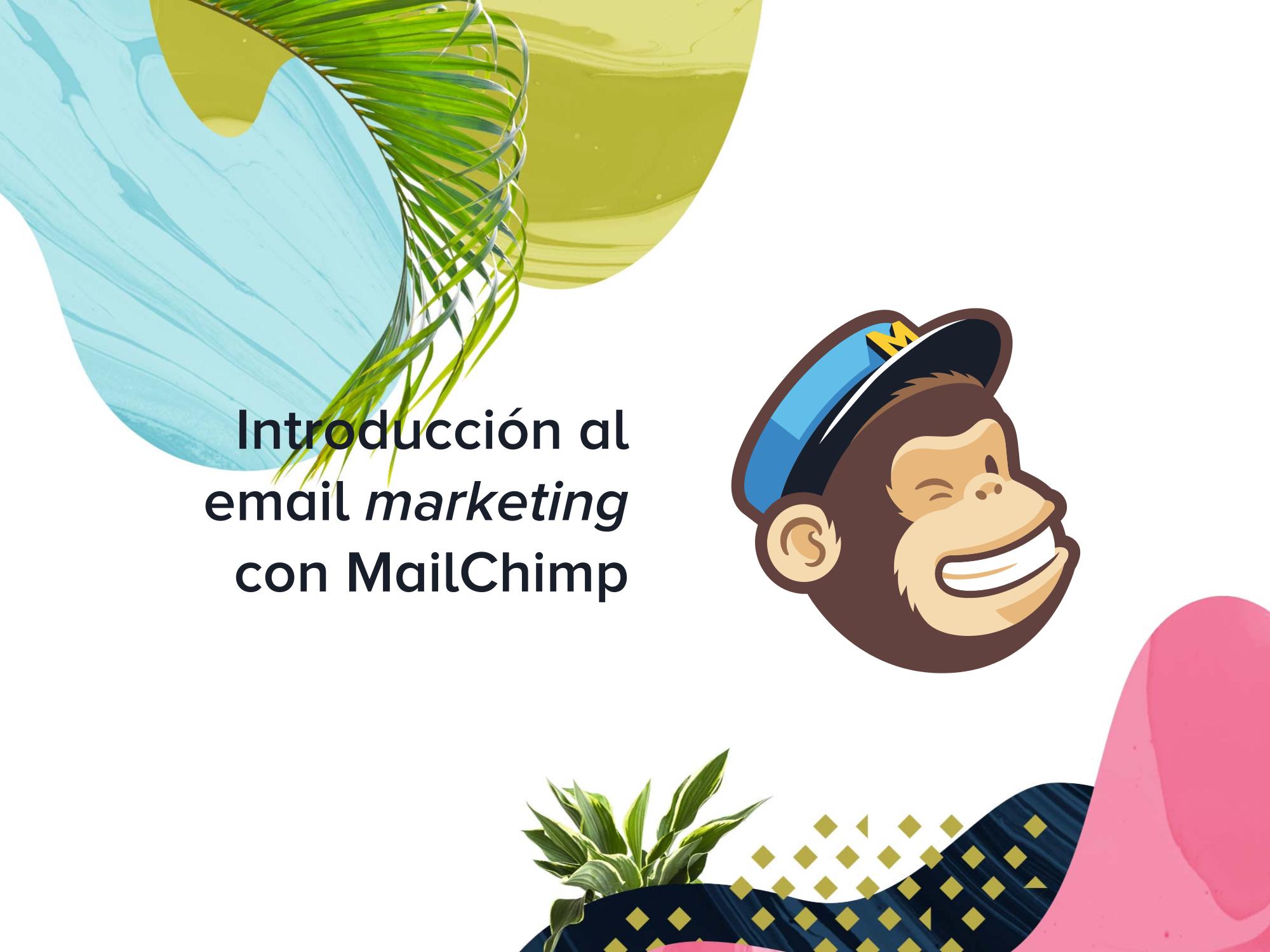 Introducción al email marketing con MailChimp